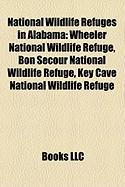 National Wildlife Refuges in Alabama: Wheeler National Wildlife Refuge, Bon Secour National Wildlife Refuge, Key Cave National Wildlife Refuge
