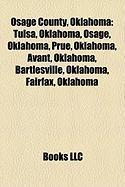 Osage County, Oklahoma: Tulsa, Oklahoma, Osage, Oklahoma, Prue, Oklahoma, Avant, Oklahoma, Bartlesville, Oklahoma, Fairfax, Oklahoma