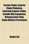 Parana Clube: Esporte Clube Pinheiros, Colorado Esporte Clube, Estadio Vila Capanema, Britania Sport Club, Clube Atletico Ferroviari