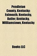 Pendleton County, Kentucky: Falmouth, Kentucky, Butler, Kentucky, Williamstown, Kentucky
