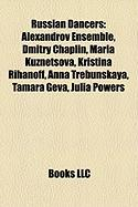 Russian Dancers: Alexandrov Ensemble, Dmitry Chaplin, Maria Kuznetsova, Kristina Rihanoff, Anna Trebunskaya, Tamara Geva, Julia Powers