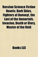 Russian Science Fiction Novels (Study Guide): Dark Skies, Fighters of Danveyt, the Last of the Immortals, Invasion, Death or Glory