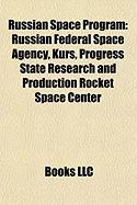 Russian Space Program: Russian Federal Space Agency, Kurs, Progress State Research and Production Rocket Space Center