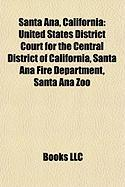 Santa Ana, California: United States District Court for the Central District of California, Santa Ana Fire Department, Santa Ana Zoo