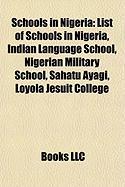 Schools in Nigeria: List of Schools in Nigeria, Indian Language School, Nigerian Military School, Sahatu Ayagi, Loyola Jesuit College