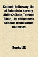 Schools in Norway: List of Schools in Norway, Abildso Skole, Tonstad Skole, List of Business Schools in the Nordic Countries