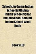 Schools in Oman: Indian School Al Ghubra, Indian School Sohar, Indian School Salalah, Indian School Wadi Kabir