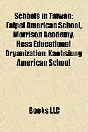 Schools in Taiwan: Taipei American School, Morrison Academy, Hess Educational Organization, Kaohsiung American School