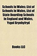 Schools in Wales: List of Schools in Wales, List of State Boarding Schools in England and Wales, Ysgol Brynhyfryd