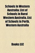 Schools in Western Australia: List of Schools in Rural Western Australia, List of Schools in Perth, Western Australia
