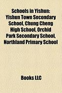 Schools in Yishun: Yishun Town Secondary School, Chung Cheng High School, Orchid Park Secondary School, Northland Primary School