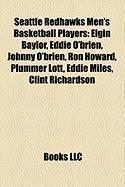 Seattle Redhawks Men's Basketball Players: Elgin Baylor, Eddie O'Brien, Johnny O'Brien, Ron Howard, Plummer Lott, Eddie Miles, Clint Richardson