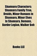 Shannara Characters: Shannara Family Tree, Druids, Minor Humans in Shannara, Minor Elves in Shannara, Demons, Border Legion, Walker Boh