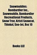 Snowmobiles: Bombardier Inc., Snowmobile, Bombardier Recreational Products, Snow Trac, Kristi Snowcat, Thiokol, Sno-Jet, Bvs 10