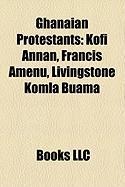 Ghanaian Protestants: Kofi Annan, Francis Amenu, Livingstone Komla Buama