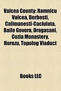 Valcea County: Ramnicu Valcea, Berbe Ti, C Lim Ne Ti-C Ciulata, B Ile Govora, Dr G Ani, Cozia Monastery, Horezu, Topolog Viaduct