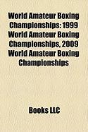 World Amateur Boxing Championships: 1999 World Amateur Boxing Championships, 2009 World Amateur Boxing Championships