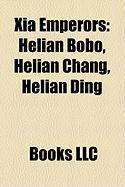 Xia Emperors: Helian Bobo, Helian Chang, Helian Ding