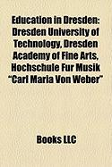 Education in Dresden: Dresden University of Technology, Dresden Academy of Fine Arts, Hochschule F R Musik