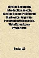 Mogilno Geography Introduction: W Jcin, Mogilno County, Padniewko, Markowice, Kuyavian-Pomeranian Voivodeship, Wola Ko Uszkowa, Przyjezierze