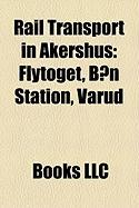 Rail Transport in Akershus: Flytoget, Bon Station, Varud