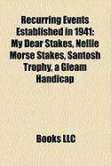 Recurring Events Established in 1941: My Dear Stakes, Nellie Morse Stakes, Santosh Trophy, a Gleam Handicap