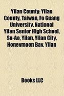 Yilan County: Yilan County, Taiwan, Fo Guang University, National Yilan Senior High School, Su-Ao, Yilan, Yilan City, Honeymoon Bay,