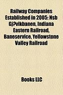 Railway Companies Established in 2005: Nsb Gjovikbanen, Indiana Eastern Railroad, Baneservice, Yellowstone Valley Railroad