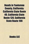 Roads in Tuolumne County, California: California State Route 49, California State Route 120, California State Route 108