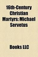 16th-Century Christian Martyrs: Michael Servetus
