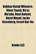 Kokhav Nolad Winners: Ninet Tayeb, Bo'az Ma'uda, Roni Dalumi, Harel Moyal, Jacko Eisenberg, Israel Bar-On