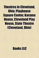 Theatres in Cleveland, Ohio: Playhouse Square Center, Karamu House, Cleveland Play House, State Theatre (Cleveland, Ohio)