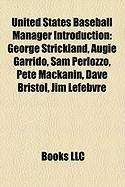 United States Baseball Manager Introduction: George Strickland, Augie Garrido, Sam Perlozzo, Pete Mackanin, Dave Bristol, Jim Lefebvre