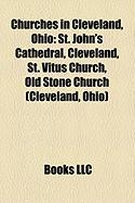Churches in Cleveland, Ohio: St. John's Cathedral, Cleveland, St. Vitus Church, Old Stone Church (Cleveland, Ohio)