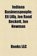 Indiana Businesspeople: Eli Lilly, Joe Rand Beckett, Joe Newman