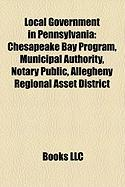 Local Government in Pennsylvania: Chesapeake Bay Program, Municipal Authority, Notary Public, Allegheny Regional Asset District
