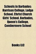 Schools in Barbados: Harrison College, Lodge School, Christ Church Girls' School, Barbados, Queen's College, Combermere School