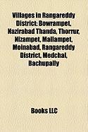 Villages in Rangareddy District: Bowrampet, Nazirabad Thanda, Thorrur, Nizampet, Mallampet, Moinabad, Rangareddy District, Medchal, Bachupally