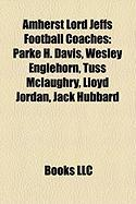 Amherst Lord Jeffs Football Coaches: Parke H. Davis, Wesley Englehorn, Tuss McLaughry, Lloyd Jordan, Jack Hubbard