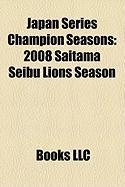 Japan Series Champion Seasons: 2008 Saitama Seibu Lions Season
