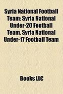Syria National Football Team: Syria National Under-20 Football Team, Syria National Under-17 Football Team