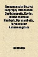 Tiruvannamalai District Geography Introduction: Cheththuppattu, Kovilur, Thiruvannamalai, Nambedu, Devanambattu, Peranamallur, Kannamangalam