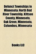 Defunct Townships in Minnesota: North Red River Township, Kittson County, Minnesota, Oak Grove, Minnesota, Columbus, Minnesota