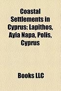 Coastal Settlements in Cyprus: Lapithos, Ayia Napa, Polis, Cyprus