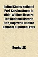 United States National Park Service Areas in Ohio: William Howard Taft National Historic Site, Hopewell Culture National Historical Park