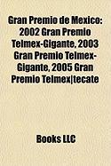 Gran Premio de Mexico: 2002 Gran Premio Telmex-Gigante, 2003 Gran Premio Telmex-Gigante, 2005 Gran Premio Telmex-Tecate