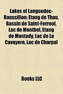 Lakes of Languedoc-Roussillon: Etang de Thau, Bassin de Saint-Ferreol, Lac de Montbel, Etang de Montady, Lac de La Cavayere, Lac de Charpal