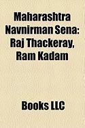Maharashtra Navnirman Sena: Raj Thackeray, RAM Kadam