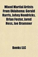 Mixed Martial Artists from Oklahoma: Gerald Harris, Johny Hendricks, Brian Foster, Jared Hess, Joe Brammer