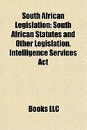South African Legislation: South African Statutes and Other Legislation, Intelligence Services ACT